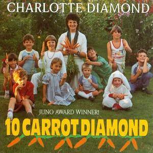10 Carrot Diamond CD by Charlotte Diamond
